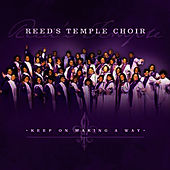 Play & Download Keep On Making A Way by Reed's Temple Choir | Napster