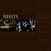 Play & Download Now Is The Time by Reed's Temple Choir | Napster