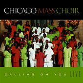 Play & Download Calling On You by Chicago Mass Choir | Napster