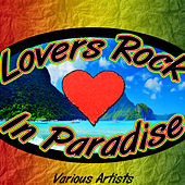 Play & Download Lovers Rock in Paradise by Various Artists | Napster
