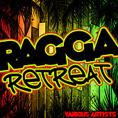 Play & Download Ragga Retreat by Various Artists | Napster