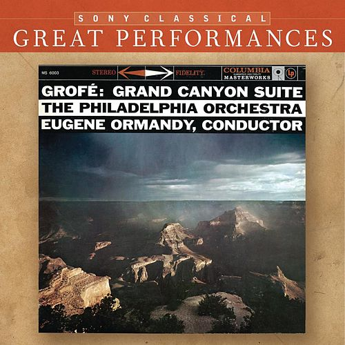 Play & Download Grofé: Grand Canyon Suite; Mississippi Suite; Hudson River Suite [Great Performances] by Various Artists | Napster