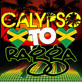 Play & Download Calypso to Ragga by Various Artists | Napster