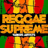 Play & Download Reggae Supreme by Various Artists | Napster