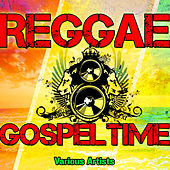 Play & Download Reggae Gospel Time by Various Artists | Napster