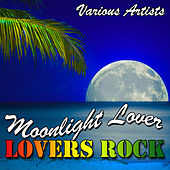 Play & Download Moonlight Lover: Lovers Rock by Various Artists | Napster