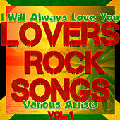 Play & Download Lovers Rock Songs Vol. 1: I Will Always Love You by Various Artists | Napster