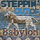 Play & Download Steppin' Out of Babylon by Various Artists | Napster