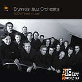 BJO's Finest - Live! by Brussels Jazz Orchestra