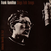 Frank Hamilton Sings Folk Songs by Frank Hamilton