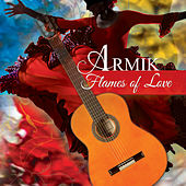 Play & Download Flames of Love by Armik | Napster