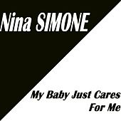 My Baby Just Cares for Me (Single / 2 Hits) von Nina Simone