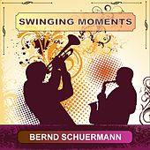 Play & Download Swinging Moments by Bernd Schuermann | Napster