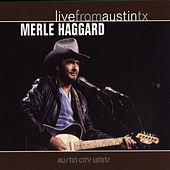 Play & Download Live From Austin, Texas by Merle Haggard | Napster