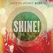 Play & Download Shine! by North Point Kids | Napster