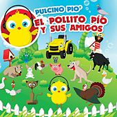 Play & Download El Pollito Pío y Sus Amigos by Pulcino Pio | Napster