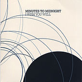 I Wish You Well by Minutes to Midnight