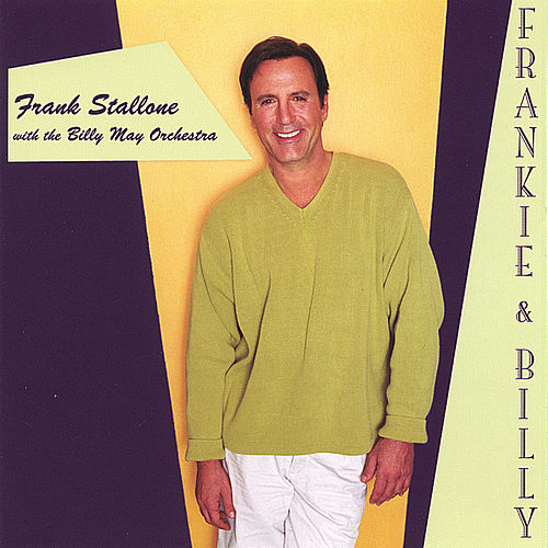 Play & Download Frankie & Billy with the Billy May Orchestra by Frank Stallone | Napster