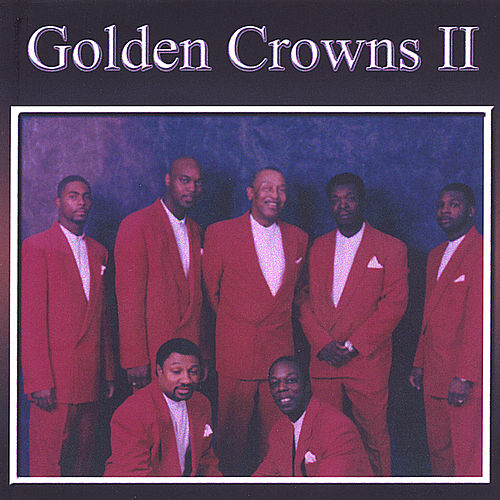 The Golden Crowns-2 by The Golden Crowns