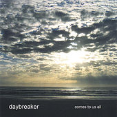 Play & Download Comes To Us All by Daybreaker | Napster