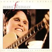 Songs Of The Spirit: The Debbie Friedman Anthology by Debbie Friedman