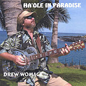 Ha'ole In Paradise by Drew Womack