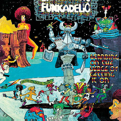 Play & Download Standing On The Verge Of Getting It On by Funkadelic | Napster