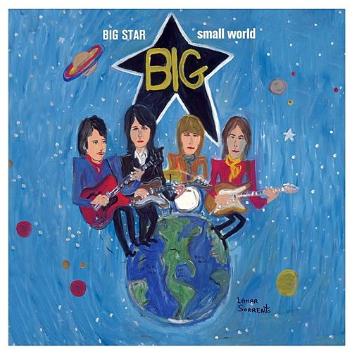 Play & Download Big Star Small World (Tribute to Big Star) by Various Artists | Napster
