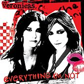 Everything I'm Not [DJ Version] by The Veronicas