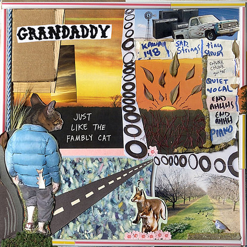 Play & Download Just Like The Fambly Cat by Grandaddy | Napster