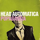 Play & Download Popaganda by Head Automatica | Napster