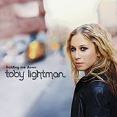 Holding Me Down by Toby Lightman