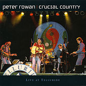 Play & Download Crucial Country by Peter Rowan | Napster