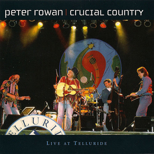 Crucial Country by Peter Rowan