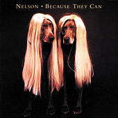 Play & Download Because They Can by Nelson | Napster