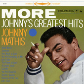 Play & Download More Johnny's Greatest Hits by Johnny Mathis | Napster