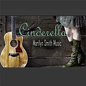 Play & Download Cinderella by Marilyn Smith | Napster