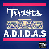 Play & Download A.D.I.D.A.S by Twista | Napster