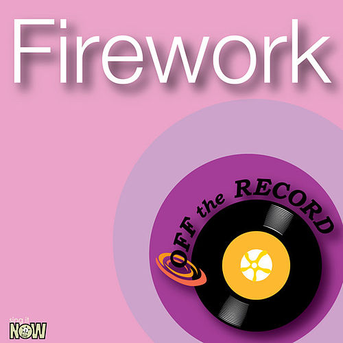 Play & Download Firework by Off the Record | Napster