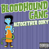 Altogether Ooky by Bloodhound Gang