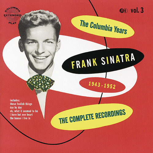 Play & Download The Columbia Years (1943-1952): The Complete Recordings: Volume 3 by Frank Sinatra | Napster