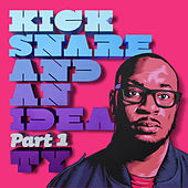 Play & Download Kick Snare And An Idea Part 1 by TY | Napster