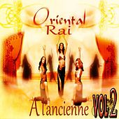 Play & Download Oriental rai a l'ancienne, Vol. 2 by Various Artists | Napster