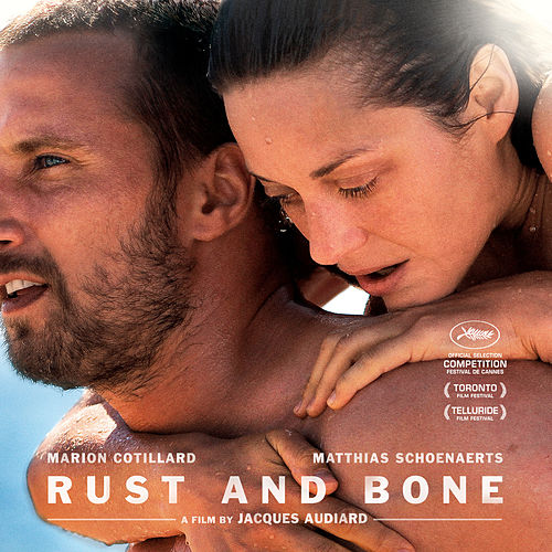 Rust and Bone (Original Motion Picture Soundtrack) by Various Artists