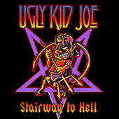 Play & Download Stairway To Hell by Ugly Kid Joe | Napster