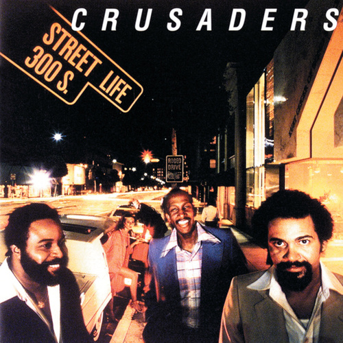 Play & Download Street Life by The Crusaders | Napster