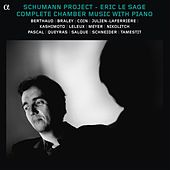 Play & Download Schumann Project: Complete Chamber Music With Piano by Various Artists | Napster