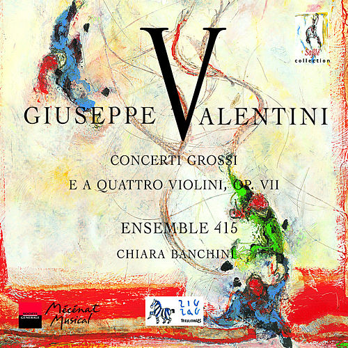 Play & Download Valentini: Concerti Grossi by Chiara Banchini | Napster