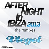 After Night in Ibiza 2013 The Remixes by Vlegel