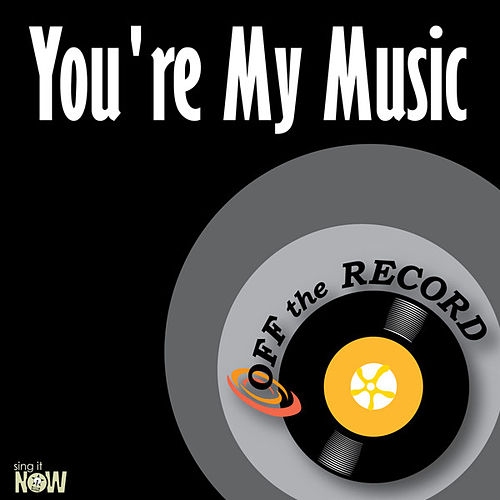 Play & Download You're My Music - Single by Off the Record | Napster